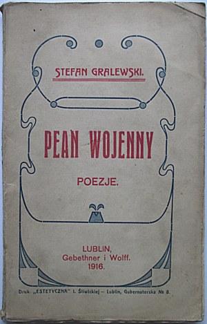 """GRALEWSKI STEFAN. Pean wojenny. Poezje. Lublin 1916. Wyd. GiW. Druk. """"Estetyczna"""", Lublin. Format 12/18 cm. s..."""
