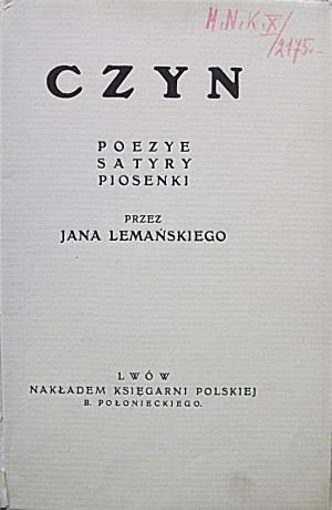 LEMAŃSKI JAN. Czyn. Poezye. Satyry. Piosenki. Przez [...]. Lwów 1911. Nakł. Księgarni Polskiej B...