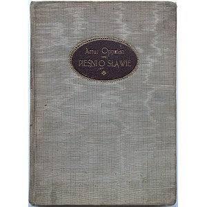 OPPMAN ARTUR. OR - OT. Pieśni o sławie. Nowe poezye. W-wa 1917. Nakł. GiW. Druk. Zakł. Graf. B...