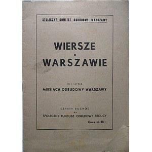 WIERSZE o WARSZAWIE. Dla imprez miesiąca odbudowy Warszawy. W-wa [Br. r. wyd.- ok. 1948 r.]...