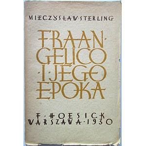 STERLING MIECZYSŁAW. Fra Angelico i jego epoka. W-wa 1930. Nakł. Księgarni F. Hoesicka. Druk. Narodowa...