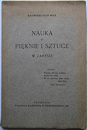 WIZE KAZIMIERZ FILIP. Nauka o pięknie i sztuce w zarysie. Poznań 1924. Książnica Narodowa M...