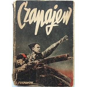 """FURMANOW DYMITR. Czapajew. Wydanie czwarte. W-wa 1949. Wyd. """"Prasa Wojskowa"""". Druk. Wydawnictwa w Gdyni..."""
