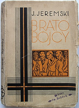 JEREMSKI J. [Właściwie : Józef Jatczyk]. Bratobójcy. Powieść. W-wa [1930]. Bibljoteka Groszowa. Druk. Zakł...