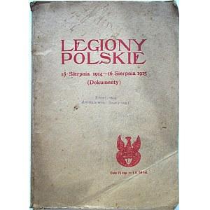 LEGIONY POLSKIE 16 SIERPNIA 1914 - 16 SIERPNIA 1915. (Dokumenty). Piotrków, w sierpniu 1915. Nakł...