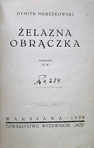 """MEREŻKOWSKI DYMITR. Żelazna obrączka. W-wa 1929. Towarzystwo Wydawnicze """"RÓJ"""". Druk. Narodowa w Krakowie..."""