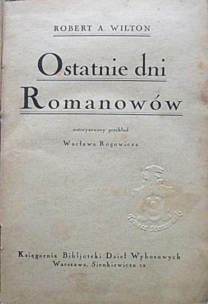 WILTON ROBERT A. Ostanie dni Romanowów. Autoryzowany przekład Wacława Rogowicza...