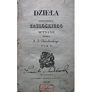 ZABŁOCKI FRANCISZEK. Dzieła [...] wydane przez F. S. Dmochowskiego. Tom V. W-wa 1830...