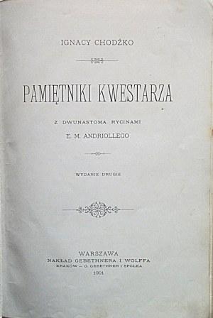 CHODŹKO IGNACY. Pamiętniki Kwestarza. Z dwunastoma rycinami E. M. Andriollego. Wydanie drugie. W-wa 1901...