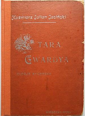 JASIŃSKI KAŹMIERZ JULIAN. Stara Gwardya. Elegja Rycerska. Warszawa/Kraków 1904. Wyd. GiW. Druk...