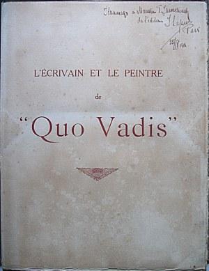 "SIENKIEWICZ HENRYK ; STYKA JAN. L`écrivain et le peintre de ""Quo Vadis"" Henryk Sienkiewicz et Jan Styka..."