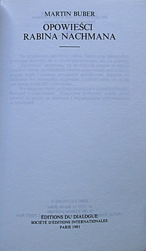 """BUBER MARTIN. Opowieści rabina Nachmana. Paris 1983. Editions du Dialogue. Kolekcja """"Znaki Czasu"""" Nr 48..."""