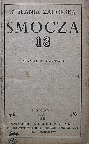 """ZAHORSKA STEFANIA. Smocza 13. Dramat w 3 aktach. Londyn, maj 1945. Nakładem """"Nowej Polski""""..."""