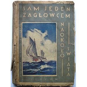 SLOCUM J. Sam jeden żaglowcem naokoło świata. Przełożył Ludwik Szwykowski. W-wa 1930...