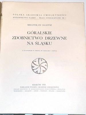 GŁADYSZ - GÓRALSKIE ZDOBNICTWO DRZEWNE NA ŚLASKU wyd. 1935r.  RYCINY, TABLICE