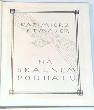 TETMAJER- NA SKALNEM PODHALU wyd. 1913. ILUSTRACJE LEONA WYCZÓŁKOWSKIEGO
