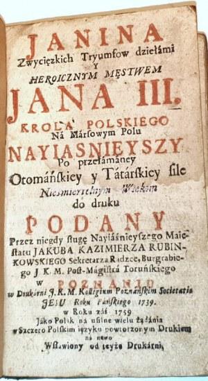 RUBINKOWSKI - JANINA ZWYCIĘZKICH TRYUMFOW DZIEŁAMI Y HEROICZNYM MĘSTWEM JANA III