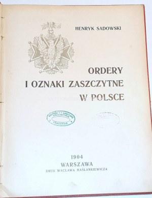 SADOWSKI- ORDERY I ODZNACZENIA W POLSCE wyd. 1904