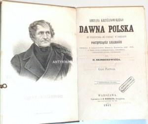 KRZYŻANOWSKI- ADRYANA KRZYŻANOWSKIEGO DAWNA POLSKA cz.1-2 wyd. 1857