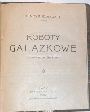 GLASGALL- ROBOTY GAŁĄZKOWE wyd. 1926