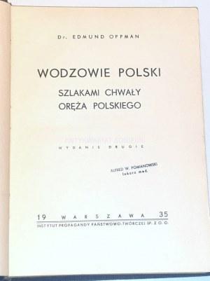 OPPMAN - WODZOWIE POLSKI szlakami chwały oręża Polskiego 1935r.