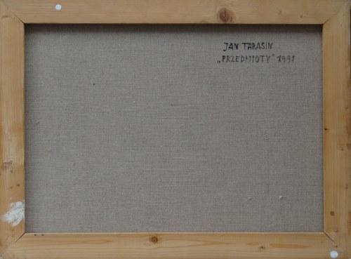 Jan Tarasin, Przedmioty, 1991