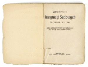 1921 - Chyczewski, ORGANIZACYA INSTYTUCYI SĄDOWYCH; śledztwo wstępne: kurs sędziego Mirona Chyczewskiego dla szkół Policyi Państwowej