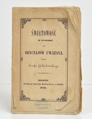 1856 - Gołuchowski, ŚWIATOWOŚĆ w stosunku do obyczajów uważana