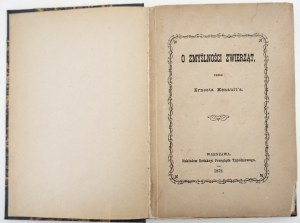 1872 - Menault, [pszczoły, psy, ptaki,...] O ZMYŚLNOŚCI ZWIERZĄT