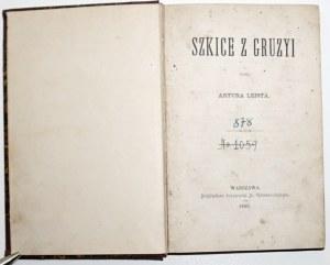 1885 Leist, SZKICE Z GRUZYI & 1890 DZIEJE SŁOWIAŃSZCZYZNY kresy
