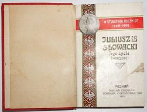 [Słowacki J.] Baczyńska A., JULIUSZ SŁOWACKI jego życie i twórzczość, t.1-2, 1909