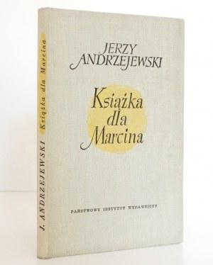 Andrzejewski J., KSIĄŻKA DLA MARCINA [Siemaszkowa, Rudnicki] stan idealny