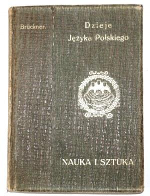 Bruckner A., DZIEJE JĘZYKA POLSKIEGO 1913