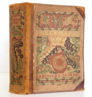 Gliński K., KRÓLEWSKA PIEŚŃ, 1907 [wyd.1]