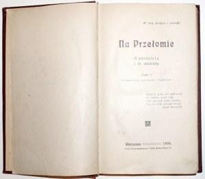 Plater-Zyberk C., NA PRZEŁOMIE, cz.1-2 [komplet], 1908