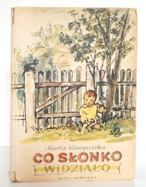 Konopnicka M., CO SŁONKO WIDZIAŁO [wyd.1] [Zielenic]
