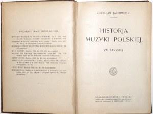 Jachimecki Z., HISTORJA MUZYKI POLSKIEJ, 1920