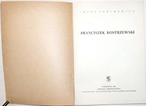 Jakimowicz I., FRANCISZEK KOSTRZEWSKI [liczne ilustracje] stan idealny