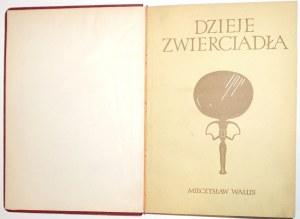 Wallis M., DZIEJE ZWIERCIADŁA i jego rola w różnych dziedzinach kultury [wyd.1]