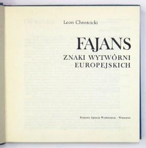 CHROŚCICKI Leon - Fajans, znaki wytwórni europejskiej. Warszawa 1989. Krajowa Agencja Wydawnicza.16d, s. 377, [3]...