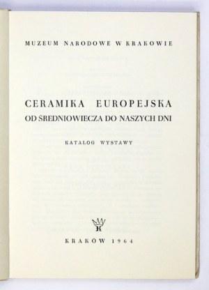[KATALOG] Muzeum Narodowe w Krakowie. Ceramika europejska od średniowiecza do naszych dni. Katalog wystawy....