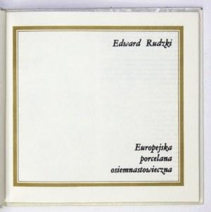 RUDZKI Edward - Europejska porcelana osiemnastowieczna. Warszawa 1981. Krajowa Agencja Wydawnicza. 16d, s. 99, [1]...