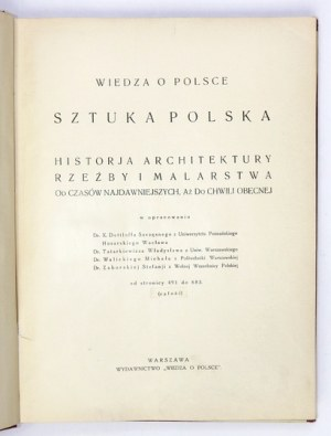SZTUKA polska. Historja architektury, rzeźby i malarstwa od czasów najdawniejszych, aż do chwili obecnej....