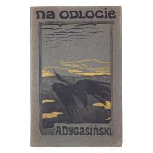 DYGASIŃSKI Adolf - Na odlocie. Nowele. Warszawa 1907. J. Lisowska. 8, s. [4], 103, [3], tabl. 1 (portret)....