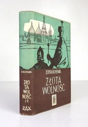 KOSSAK Zofia - Złota wolność. T. 1-2 (w 1 wol.). Warszawa 1957AX. 8, s. 209, [1]; [210]-462, [1]; 261, [1], [263]-522, [...