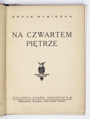 RYSIŃSKA Z. - Na czwartem piętrze. Okł. i ilustr. F. Weiniesówny