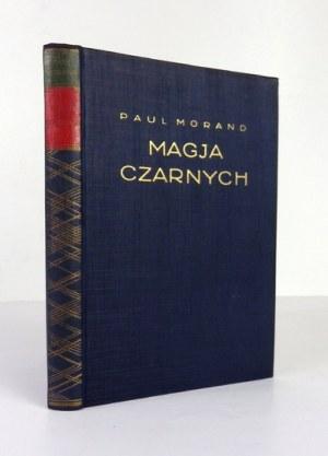 MORAND Paul - Magja Czarnych. Przekład i słowo wstępne Wacława Rogowicza. Warszawa 1929. Tow. Wyd.