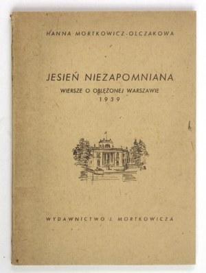 MORTKOWICZ-OLCZAKOWA Hanna - Jesień niezapomniana. Wiersze o oblężonej Warszawie 1939. Warszawa-Kraków 1946. Wyd....