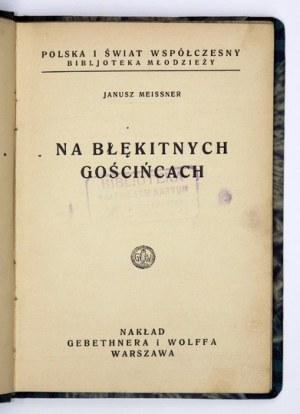 MEISSNER Janusz - Na błękitnych gościńcach. 1934