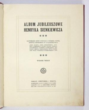 [SIENKIEWICZ Henryk]. Album jubileuszowe Henryka Sienkiewicza. Główniejsze sceny i postacie z powieści i nowel Henryka S...